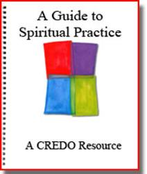 A Guide to Spiritual Practice: A CREDO Resource