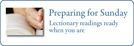 Preparing for Sunday: Lectionary Readings for Use Anytime