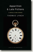 Apparition and Late Fictions: A Novella and Stories by Thomas Lynch