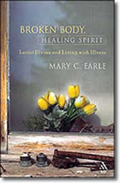Broken Body, Healing Spirit by Mary C. Earle