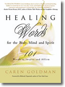 Healing Words for the Body Mind and Spirit by Caren Goldman