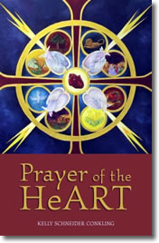 Prayer of the Heart by Kelly Schneider Conkling