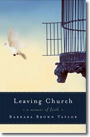 Leaving Church: A Memoir of Faith by Barbara Brown Taylor