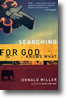 Searching for God Knows What by Donald Miller