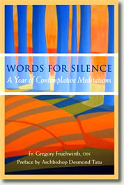 Words for Silence: A Year of Contemplative Meditations by Father Gregory Fruehwirth